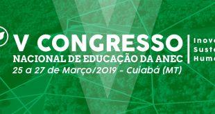 V Congresso Nacional de Educação da ANEC em Cuiabá MT
